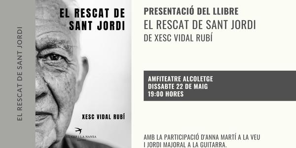 PRESENTACIÓ DEL LLIBRE EL RESCAT DE SANT JORDI DE XESC VIDAL